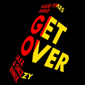 Cover Grizzy ft Jaxx - Get Over