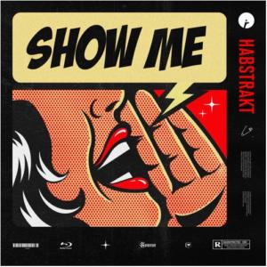 Cover du titre Show Me de Habstrakt