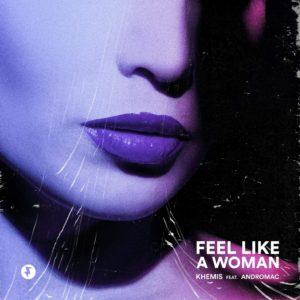 Cover du titre Feel Like A Woman du DJ/producteur KHEMIS