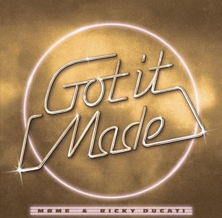 """Cover de """"Got It Made"""" titre de MØME et Ricky Ducati"""