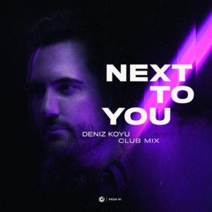 [Cover] Deniz Koyu - Next To You (Deniz Koyu Club Mix)