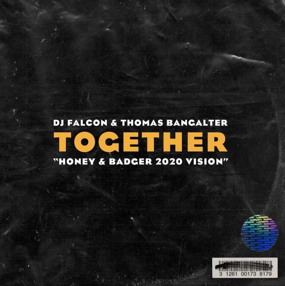 DJ Falcon & Thomas Bangalter - Together (Honey & Badger 2020 vision)