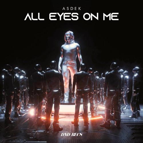 "Cover de ""All Eyes On Me"", le dernier titre d'Asdek"