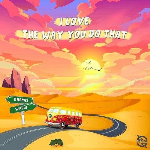 Cover du morceau I love The way you do that par Khemis sorti sur uprise music