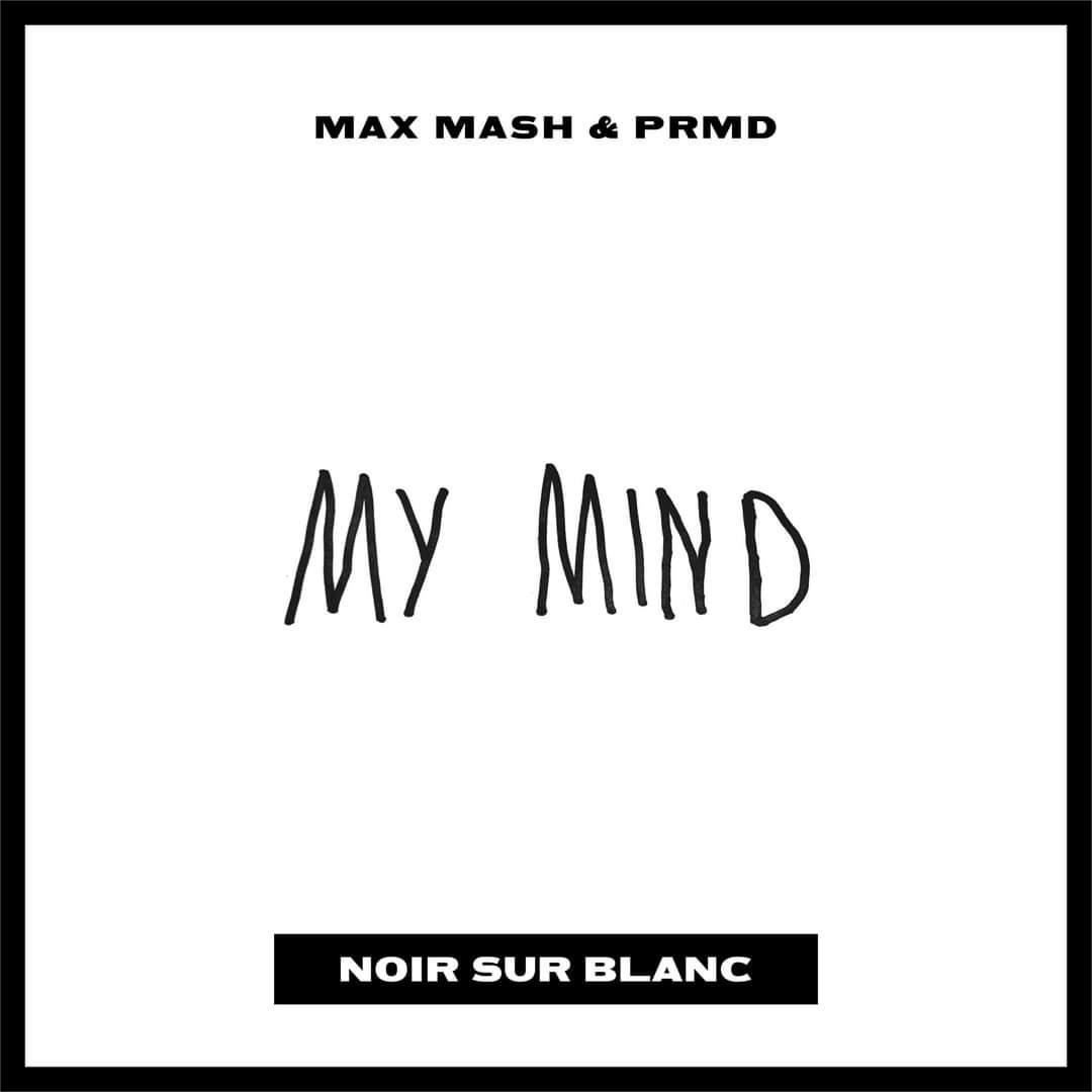 """Cover de """"My Mind"""" nouveau titre de Max Mash et PRMD"""