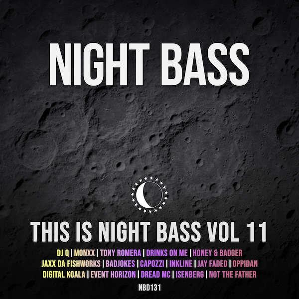 This+is+Night+Bass+Vol+11+with+DJ+Q,+Monxx,+Tony+Romera,+Drinks+On+Me+++More