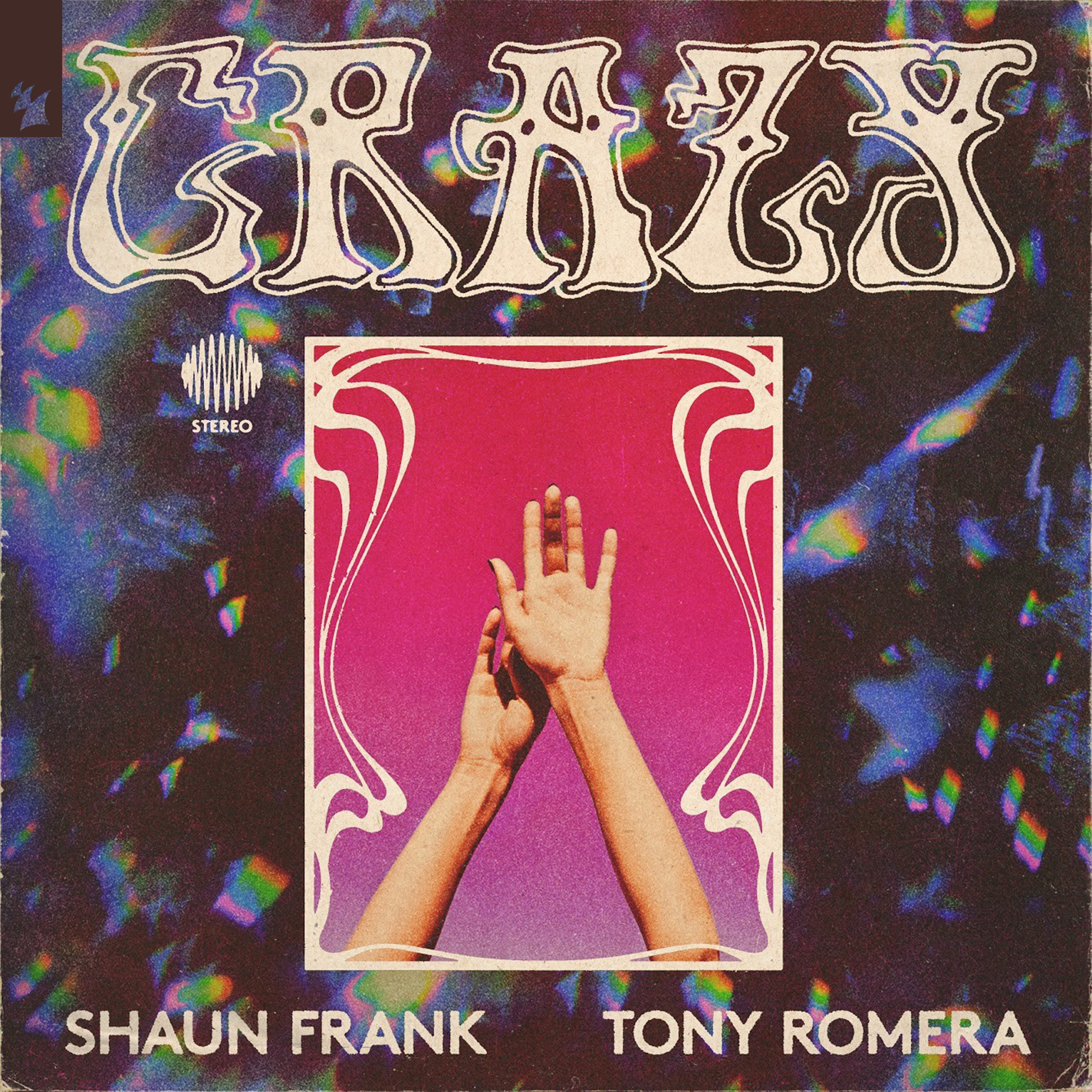 Tony Romera & Shaun Franck - Crazy