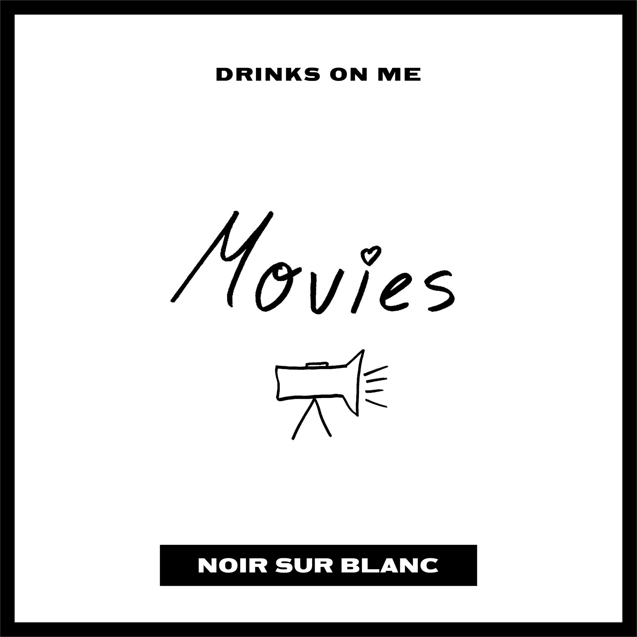 MOVIES DRINKS ON ME