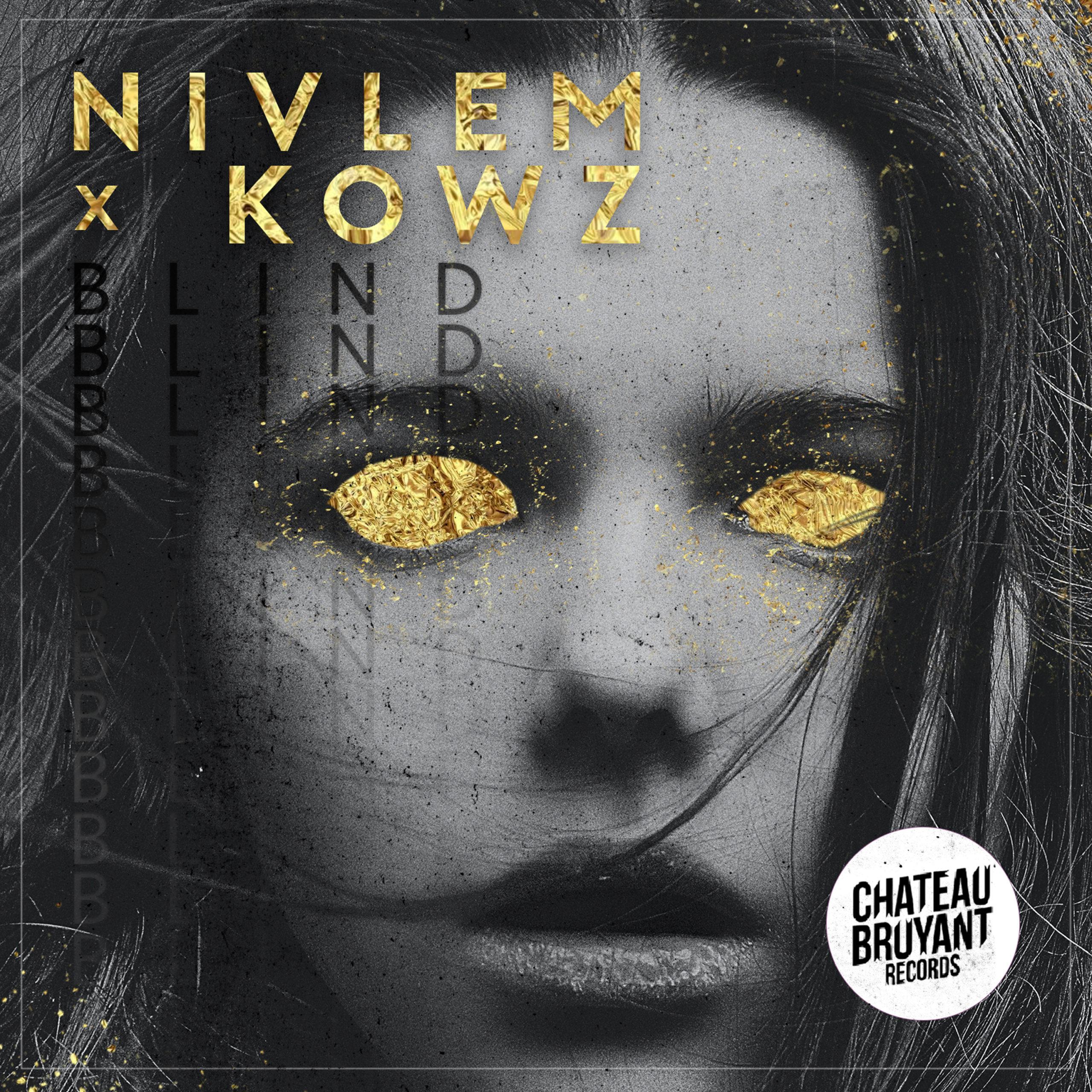 Cover du titre Blind de Nivlem & Kowz du label CHATEAU BRUYANT