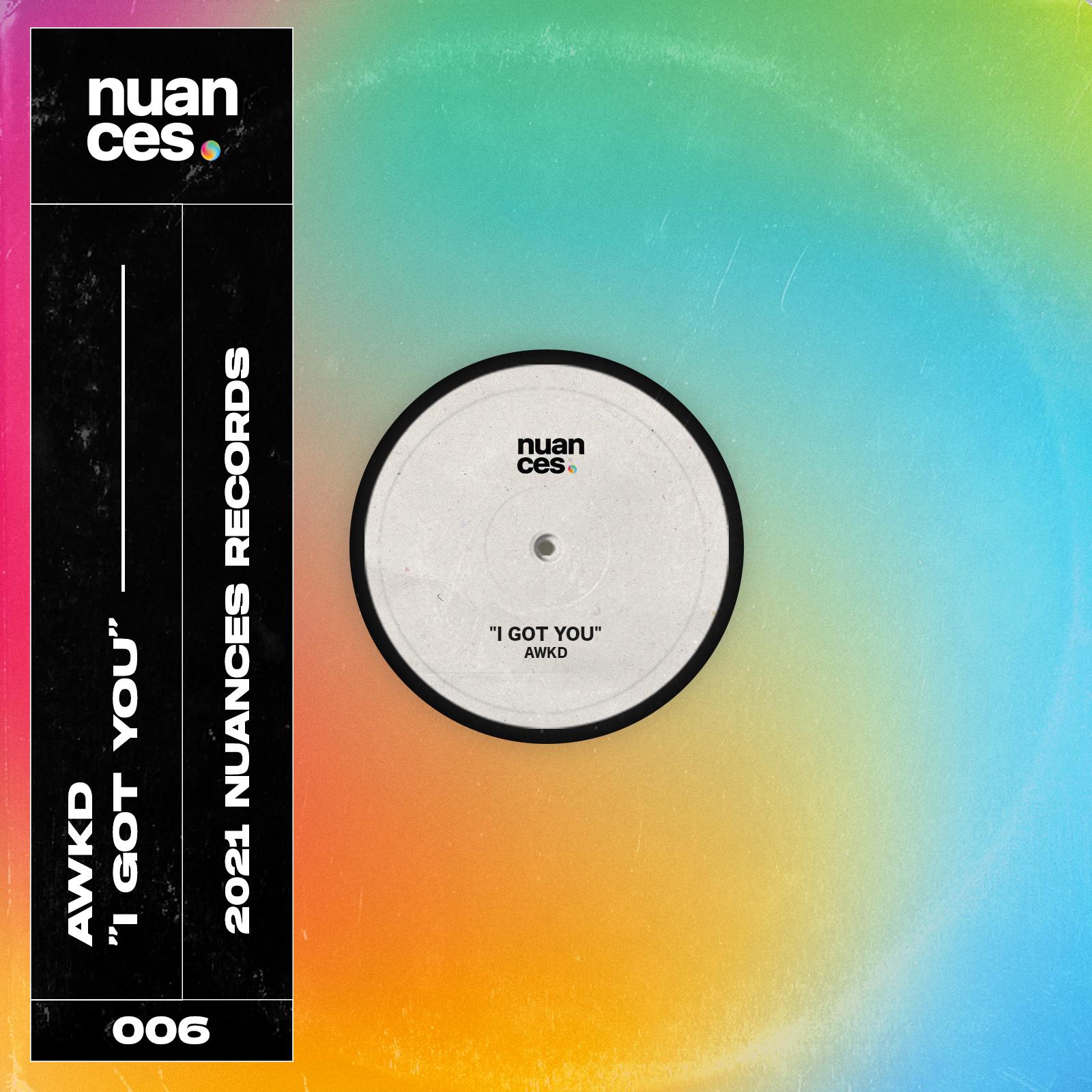 AWKD I Got You Nuances Records