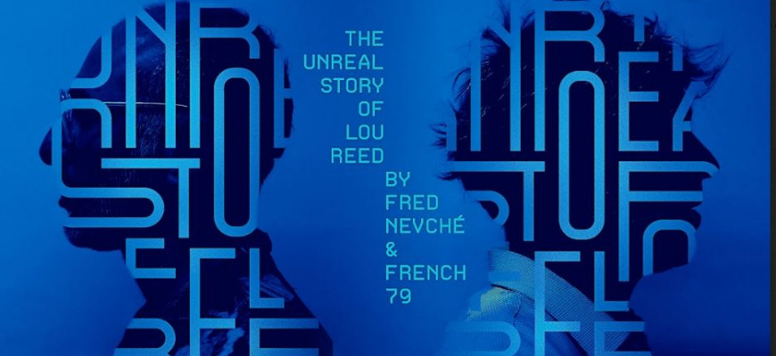 Fred Nevché et French 79 - The Unreal Story of Lou Reed