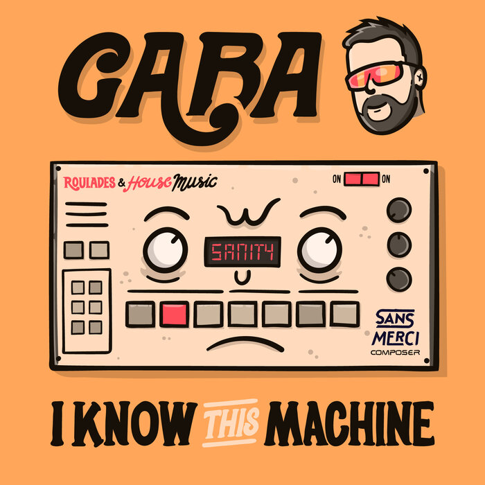 Gaba I Know This Machine